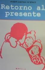 """Libro:  """"Retorno al presente"""", de Joaquín Santiago"""