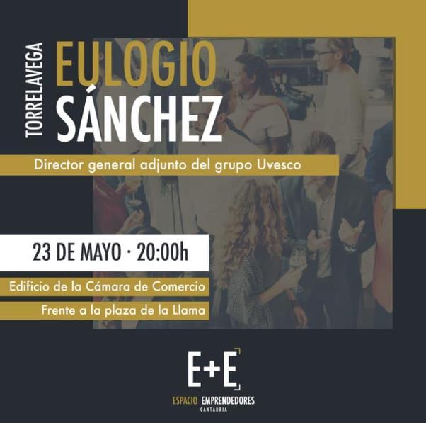 Espacio Emprendedores vuelve con una conferencia de Eulogio Sanchez, director general adjunto de Grupo Uvesco