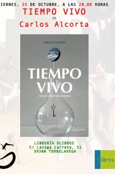 """Carlos Alcorta presentará """"Tiempo vivo"""" en Dlibros"""